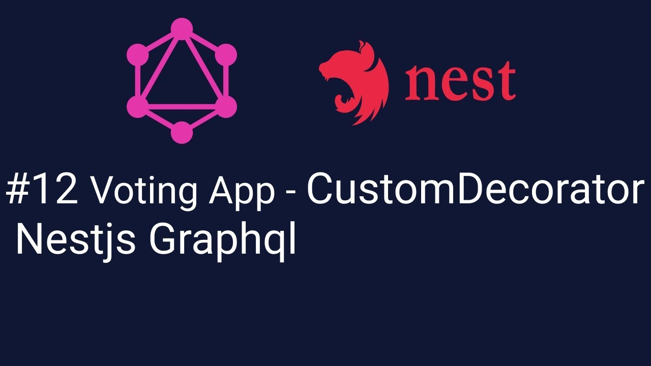 #12 Voting App - Custom Decorator Nestjs Graphql