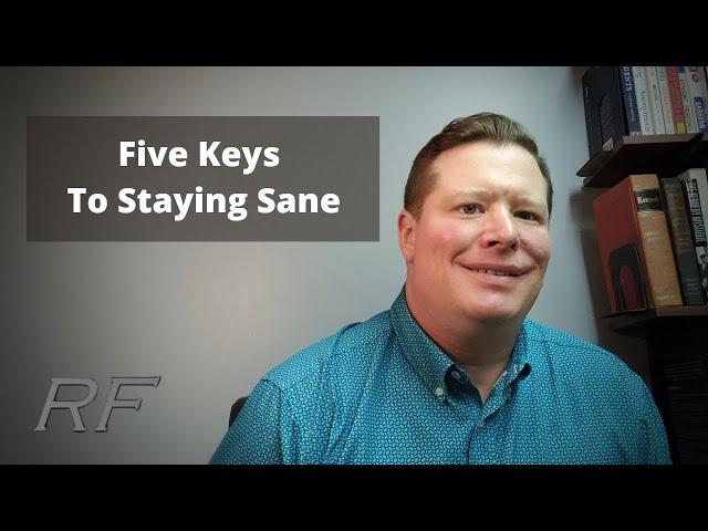 Five Keys To Staying Sane