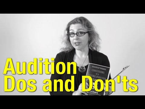 Confessions of a Casting Director - Audition Dos and Don'ts
