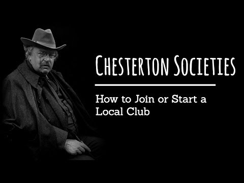 Joining (or Starting) a Local Chesterton Society