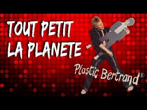 PLASTIC BERTRAND - TOUT PETIT LA PLANETE (remastering)