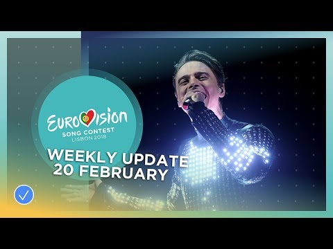 Eurovision Song Contest - Weekly Update - 20 February 2018