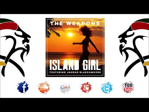 The Weapons & Jahdan Blakkamoore - Island Girl (Remix 2017 By Bukkha/Dubs Alive Records)