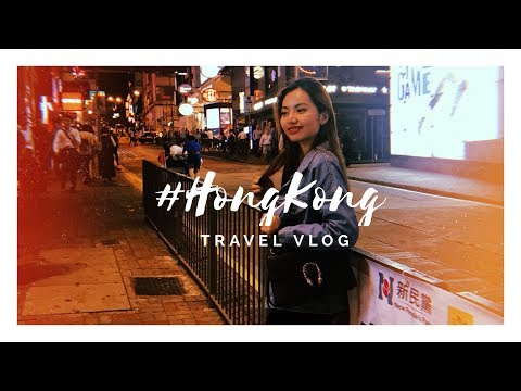 Hong Kong Travel Vlog 2018