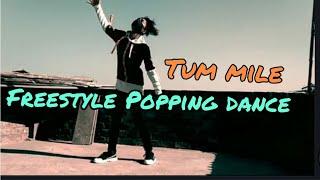 Tum Mile popping dance ll tum mile dil khile dance ||  RBT dancer ||