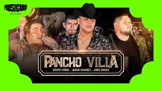 Grupo Firme  - Jesús Chairez - José Gómez -Pancho Villa  - (Official Video)