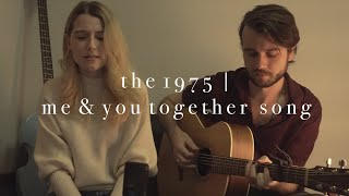Me & You Together Song | The 1975 (Live Cover)