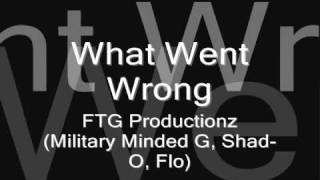 Repeat youtube video What Went Wrong FTG(Full Time Grindaz)