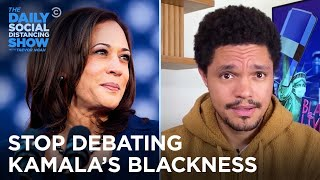 "Why You Shouldn't Be Asking If Kamala Harris Is ""Black Enough"" 