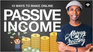 10 Ways to Make Passive Income Online