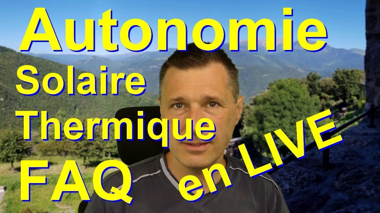 FAQ Autonomie élec et Solaire thermique en LIVE 😎