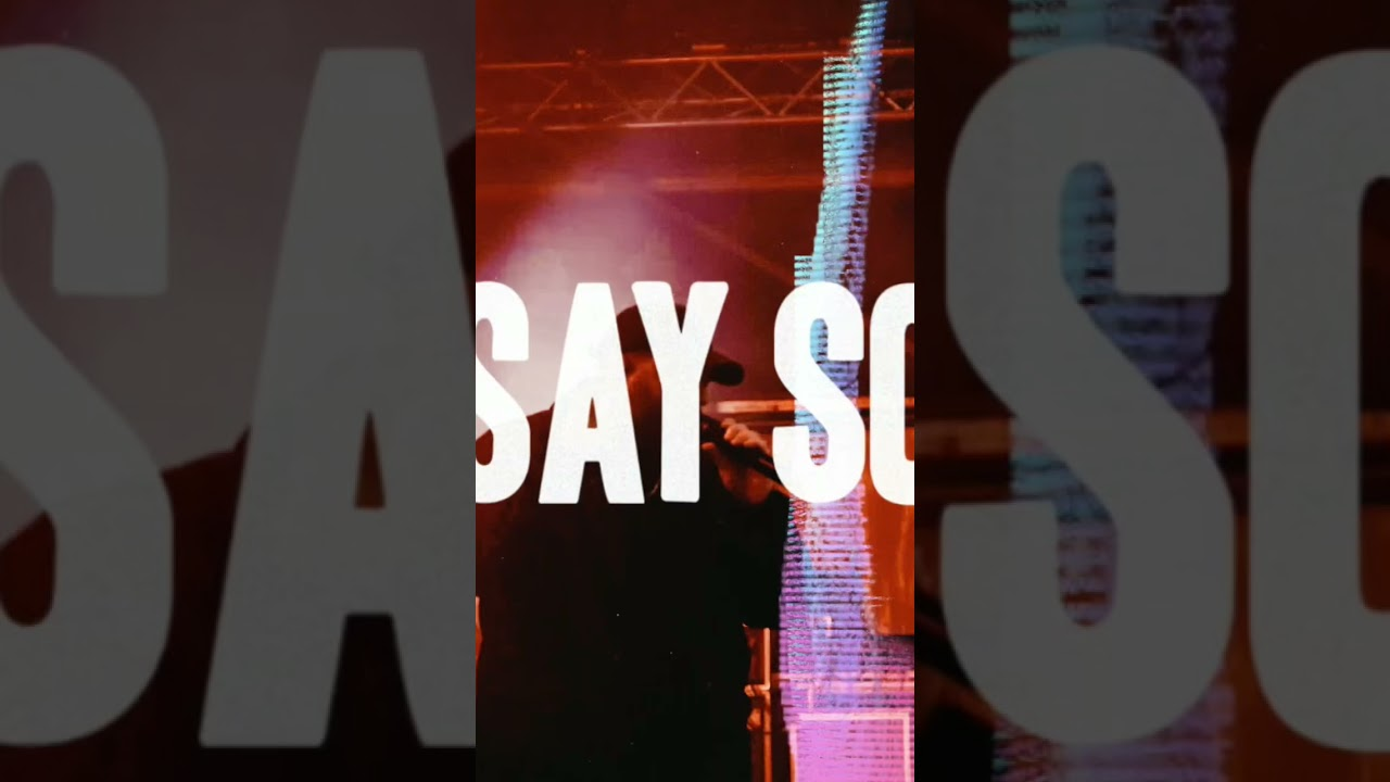 SAY SO OUT NOW!!