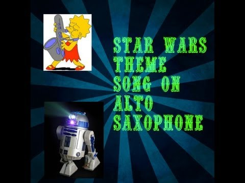 How To Play Star Wars Theme Song On Alto Saxophone