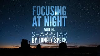 How to Use the SharpStar Focusing Tool: Tutorial by Lonely Speck