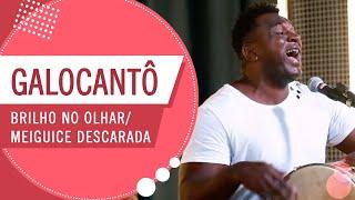 FM O Dia - Brilho no Olhar /  Meiguice Descarada - GALOCANTÔ (Roda de Amigos)