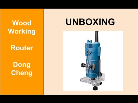 Unboxing Router Dongcheng DMP03-6 - Product Review Woodworking