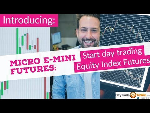 Micro E-mini futures: Start day trading equity index futures: S&P 500, Nasdaq, Dow, Russell 2000
