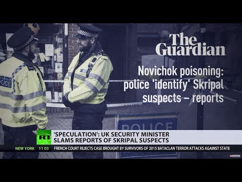 'Wild speculation': UK Security Minister dismisses claims of  identified Skripal suspects