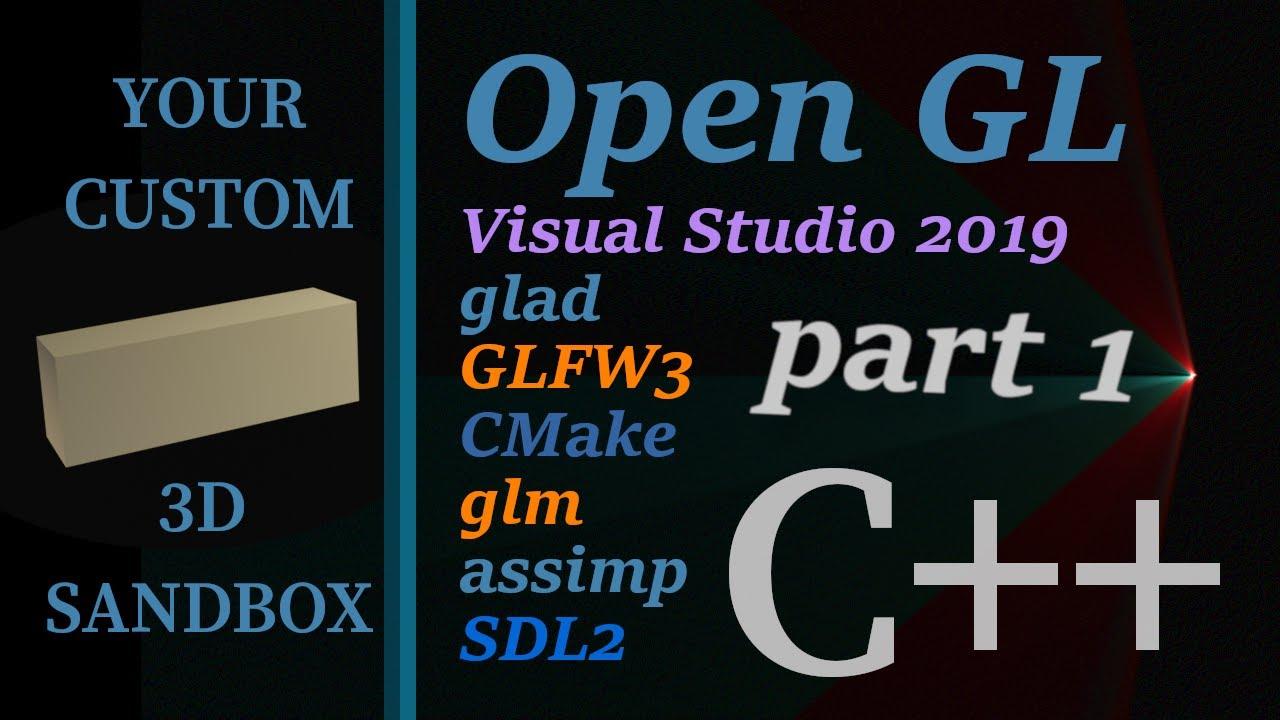 OpenGL on Windows 10 - Part 1 - Preparing Cmake, Visual Studio 2019, Glad,  GLFW3, SDL2