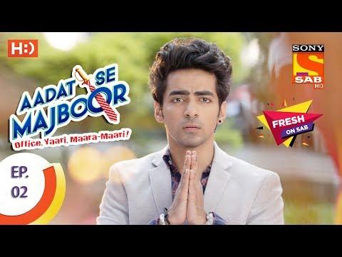 Aadat Se Majboor - आदत से मजबूर - Ep 02 - 4th October, 2017