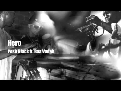 Hero - Posh Black feat. Ras Vadah