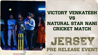Victory Venkatesh VS Natural Star Nani Cricket Match At #Jersey Pre Release Event