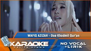 Wafiq Azizah - Doa Khodmil Qur'an | Karaoke - No Vocal