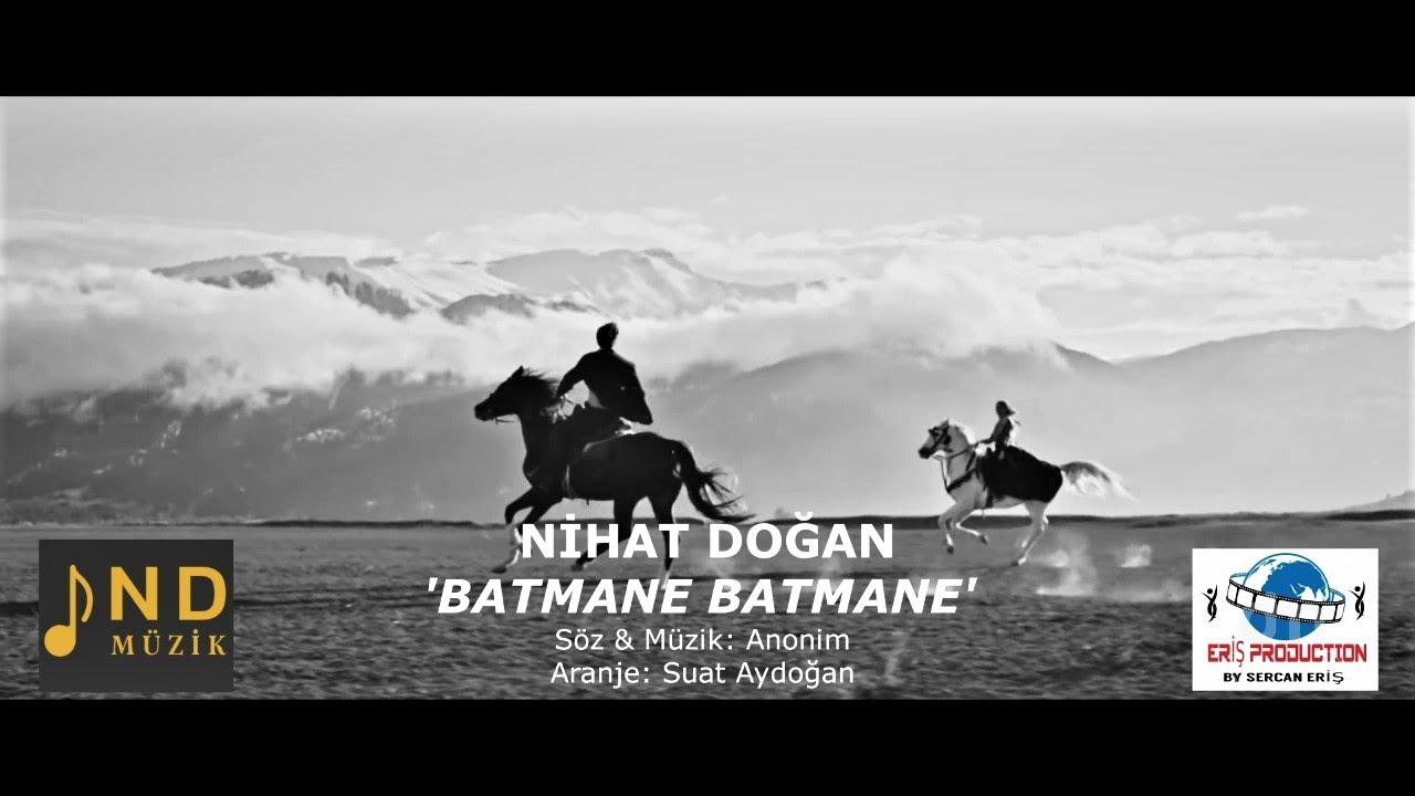 Nihat Doğan - Batmane Batmane (Official Video)
