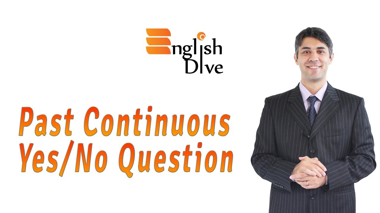 Past Continuous Yes/No Question