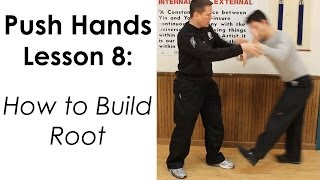 How to Build Root - Push Hands Lesson 8