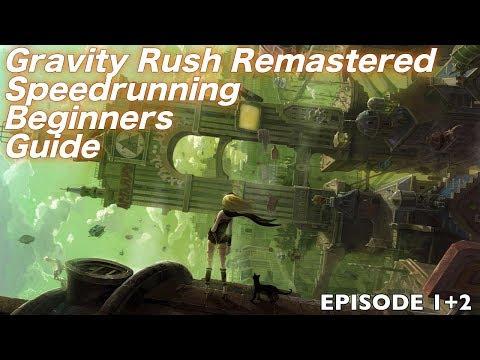 Gravity Rush Remastered Spedrunning Beginners Guide: Episode 1+2