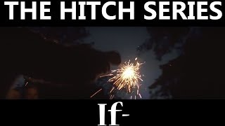 THE HITCH SERIES | If—