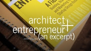 Architect and Entrepreneur - A Field Guide (Book Excerpt)