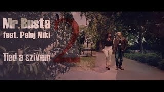 Mr.Busta feat. Palej Niki - Tied A Szívem 2 I OFFICIAL MUSIC VIDEO I