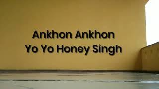 Aankhon Aankhon | Yo Yo Honey Singh | Dance Choreography | Raghavi and Karthik
