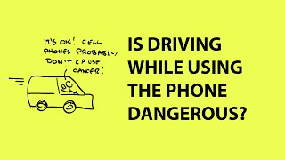 Is using a phone while driving dangerous?