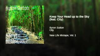 Keep Your Head up to the Sky (feat. City)