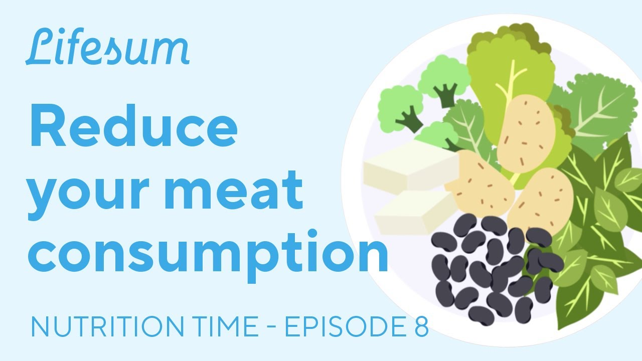 Reduce your meat consumption and lead a healthy life | Nutrition Time – EP8 | Lifesum