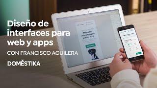 Diseño de interfaces para sitios web y aplicaciones   Un curso de Francisco Aguilera   Domestika