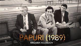 Mirzabek Xolmedov - Papuri (1989)