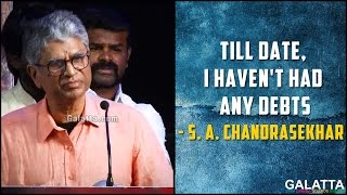 Till date, I havent had any debts - S. A. Chandrasekhar