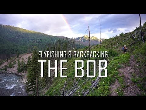 The Bob Marshall Wilderness | A Fly Fishing And Backpacking Adventure