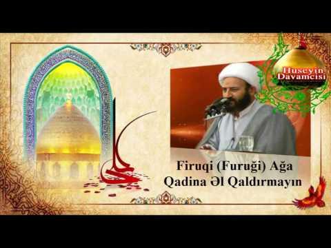 Firuqi (Furugi) Aga Qadina El Qaldirmayin [Xususen Kisiler ucun] 2014 HD