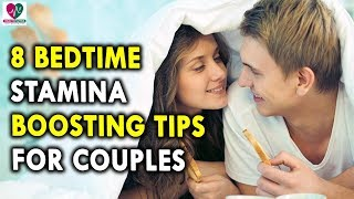 8 Bedtime Stamina Boosting Tips For Couples - Health Tips For Men and Women