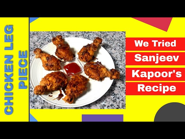 We Tried Sanjeev Kapoor S Recipe Fried Leg Piece Recipe In Urdu Youtube