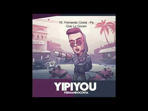 10.Fernando Costa - Pa Que Lo Gocen ft Dollar #YIPIYOU