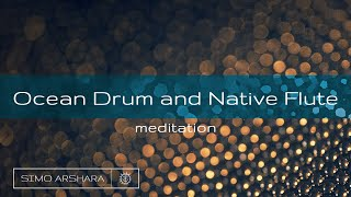Ocean Drum and Native Flute Sound Meditation - 8 minute