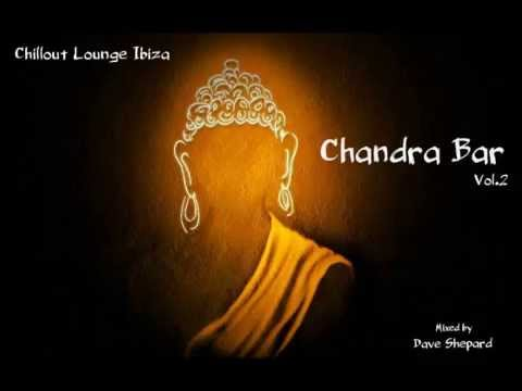Chillout Lounge 2015 CHANDRA BAR VOL 2 (Buddha Bar Style)