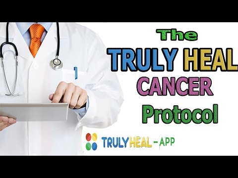 The TRULY HEAL Cancer Protocol explained