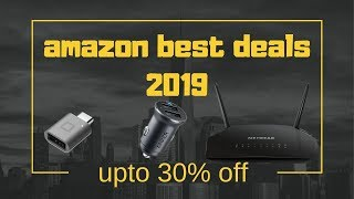 Best deals on amazon 2019 - up to 30% off on your favorite daily used products - hourly updated